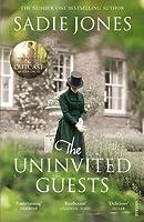 The Uninvited Guests by Sadie Jones(1905-07-05)