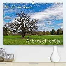 Au fil du temps...Arbres et forets 2020: Arbres et forets au gre de promenades et des saisons. (Calvendo Places) (French Edition)