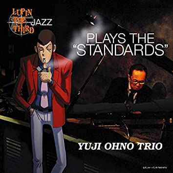 """LUPIN THE THIRD JAZZ - PLAYS THE """"STANDARDS"""""""