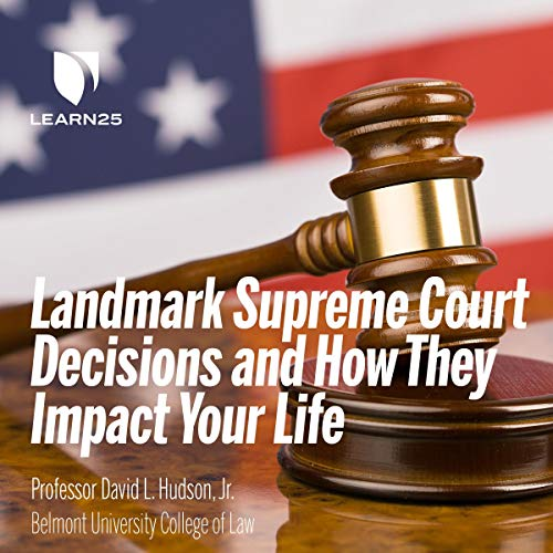 10 Landmark Supreme Court Decisions and How They Impact Your Life Audiobook By David L. Hudson cover art