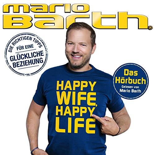 Happy Wife, Happy Life (Das Hörbuch - gelesen von Mario Barth)