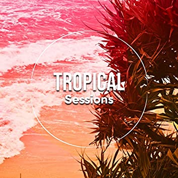 Tropical Sessions
