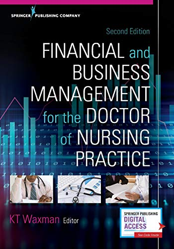 Compare Textbook Prices for Financial and Business Management for the Doctor of Nursing Practice, Second Edition 2 Edition ISBN 9780826122063 by Waxman DNP  MBA  RN  CNL  CENP  CHSE  FSSH  FAAN, KT