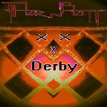 XxX Derby