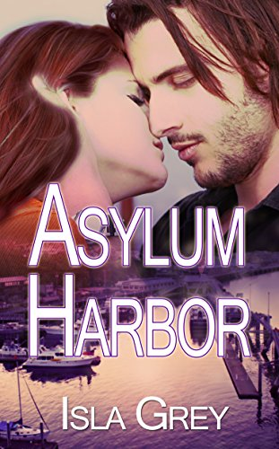 Book: Asylum Harbor (The Salty Dog Series Book 1) by Isla Grey