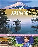 Highlights Japan. 50 Ziele, die Sie gesehen haben müssen! Ein Bildband-Reiseführer. Neu 2018: jetzt 24 Seiten extra. Inklusive Routenvorschläge für ... Die 50 Ziele, die Sie gesehen haben sollten - Bernhard Kleinschmidt