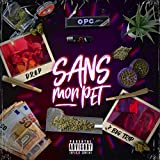 Sans mon pet [Explicit]