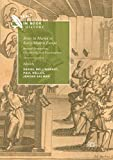 Books in Motion in Early Modern Europe: Beyond Production, Circulation and Consumption (New Directions in Book History)