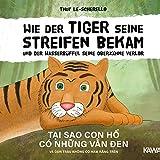 Wie der Tiger seine Streifen bekam und der Wasserbüffel seine Oberzähne verlor: Tai Sao Con Ho Co Nhung Van Den Va Con Trau Khong Co Ham Rang Tren (Ein vietnamesisches Märchen) (German Edition)