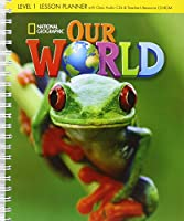 Our World 1: Lesson Planner with Class Audio CDs and Teacher's Resource CD-ROM