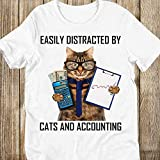 Easily Distracted by Cats and Accounting Accountant Cat Funny Kitten Tshirt White