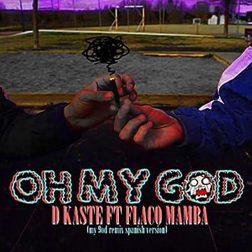 Oh My God (feat. Flaco Mamba)