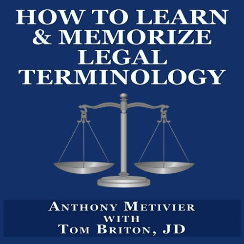 How to Learn & Memorize Legal Terminology     ...Using a Memory Palace Specifically Designed for Memorizing the Law & its Precedents (Magnetic Memory Series)              By:                                                                                                                                 Anthony Metivier,                                                                                        Tom Briton                               Narrated by:                                                                                                                                 Charles Prosser                      Length: 2 hrs and 48 mins     23 ratings     Overall 2.8