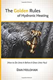The Golden Rules of Hydronic Heating: How to Do Unto It Before It Does Unto You