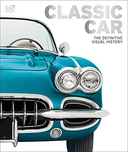 Classic Car: The Definitive Visual …