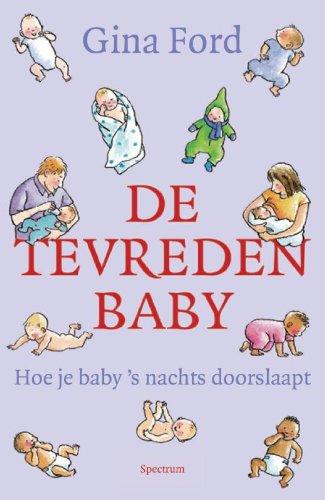 De tevreden baby: hoie je baby's nachts doorslaapt