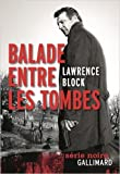 Balade entre les tombes de Lawrence Block ,Mona de Pracontal (Traduction) ( 9 octobre 2014 ) - Gallimard (9 octobre 2014)