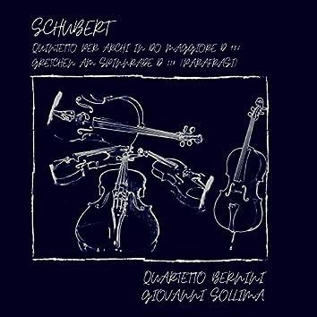 Schubert: Quintetto per archi in do maggiore, D.956; Gretchen am Spinnrade, D.118 (Parafrasi)