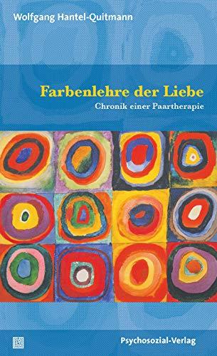 Farbenlehre der Liebe: Chronik einer Paartherapie (Sachbuch Psychosozial)