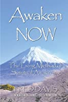 Awaken NOW: The Living Method of Spiritual Awakening by Fred Davis(2016-03-01)