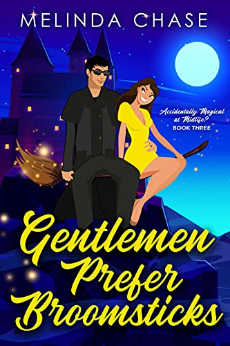 Gentlemen Prefer Broomsticks: A Paranormal Women's Fiction Novel (Accidentally Magical at Midlife? Book 3) by [Melinda Chase]