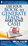 Use Your Book to Generate Leads & Make Some Cash (Real Fast Results 98)