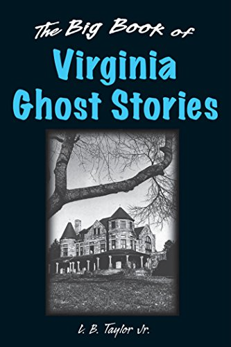 The Big Book of Virginia Ghost Stories (Big Book of Ghost Stories) by [Jr. Taylor, L. B.]
