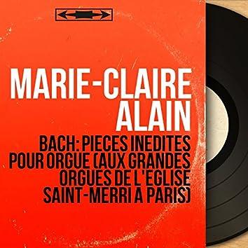 Bach: Pièces inédites pour orgue (Aux grandes orgues de l'église Saint-Merri à Paris) [Stereo Version]
