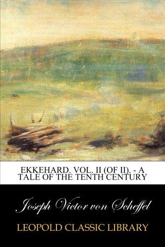 Ekkehard. Vol. II (of II). - A Tale of the Tenth Century