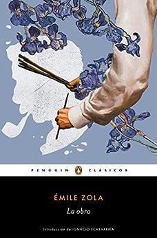 La obra (Los mejores clásicos) (Spanish Edition) di [Émile Zola]