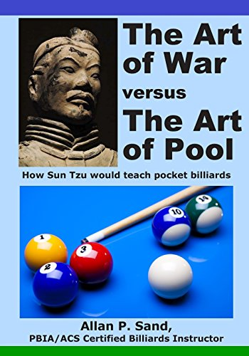 Compare Textbook Prices for The Art of War versus The Art of Pool: How Sun Tzu would play pocket billiards 2 Edition ISBN 9781625052155 by Sand, Allan P.