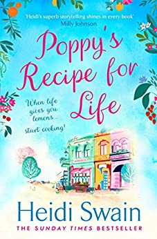 Poppy's Recipe for Life: Treat yourself to the gloriously uplifting new book from the Sunday Times bestselling author! by [Heidi Swain]