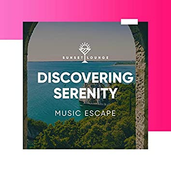 Discovering Serenity Music Escape
