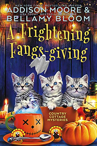 A Frightening Fangs-giving: Cozy Mystery (Country Cottage Mysteries Book 11)