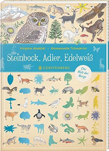 Steinbock, Adler, Edelweiß: Die Welt der Berge