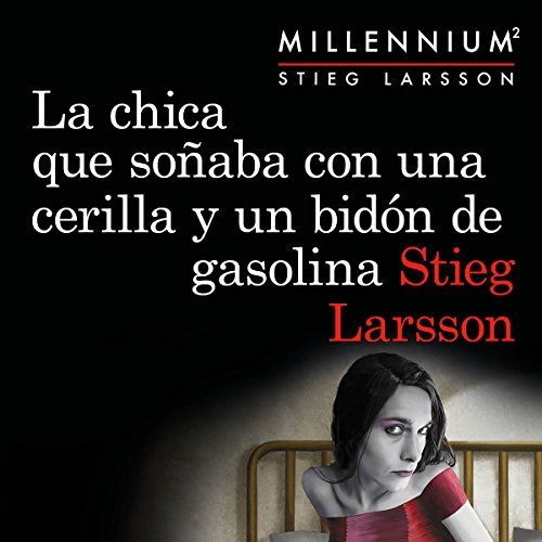 Couverture de La chica que soñaba con una cerilla y un bidón de gasolina [The Girl Who Played with Fire]