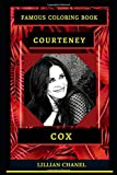 Courteney Cox Famous Coloring Book: Whole Mind Regeneration and Untamed Stress Relief Coloring Book for Adults (Courteney Cox Famous Coloring Books)