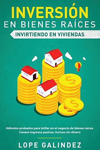 Real Estate Investing Books! - Inversión en bienes raíces: invirtiendo en viviendas: Métodos probados para brillar en el negocio de bienes raíces. Genere ingresos pasivos, incluso sin dinero (Spanish Edition)