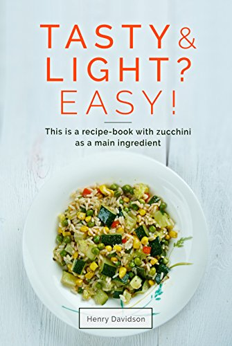 Tasty and light? Easy! This is a recipe-book with zucchini...