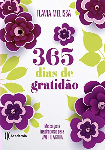 365 dias de gratidão: Mensagens inspiradoras para viver o agora
