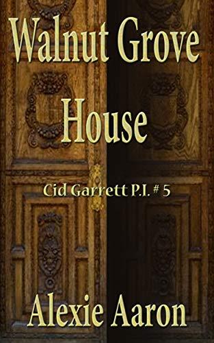 Walnut Grove House (Cid Garrett P.I. Book 5)