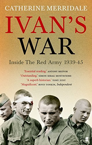 Ivan's War : The Red Army, 1939 - 45 by Catherine Merridale(1905-06-28)