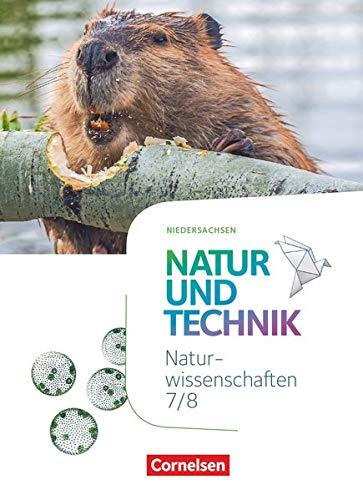 Natur und Technik - Naturwissenschaften: Neubearbeitung - Ausgabe A - 7./8. Schuljahr: Naturwissenschaften: Schülerbuch
