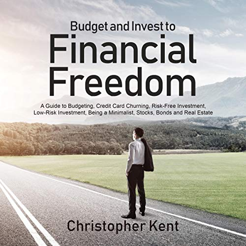 Budget and Invest to Financial Freedom Audiobook By Christopher Kent cover art