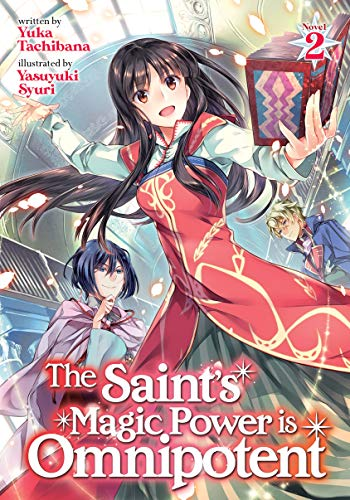 The Saint's Magic Power is Omnipotent (Light Novel) Vol. 2 (English Edition)