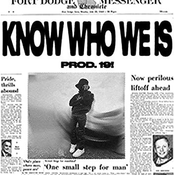 Know Who We Is