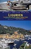 Ligurien: Italienische Riviera, Cinque Terre. Reisehandbuch mit vielen praktischen Tipps