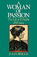 A Woman of Passion: The Life of E. Nesbit by Julia Briggs(2000-11-07)