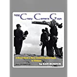 Those Crazy Camera Guys: Navy Combat Photographers in Vietnam (English Edition)