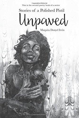Stories of a Polished Pistil: Unpaved